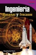 Ingeniería: Hazañas y fracasos (Engineering: Feats and Fai