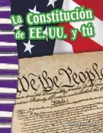 La Constitución de EE. UU. y tú (The U.S. Constitution and
