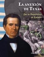 La anexión de Texas (The Annexation of Texas) (Spanish Version)