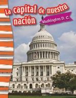 La capital de nuestra nación: Washington D. C. (Our Nation