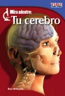 Mira adentro: Tu cerebro (Look Inside: Your Brain) (Spanis