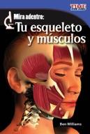 Mira adentro: Tu esqueleto y músculos (Look Inside: Your S