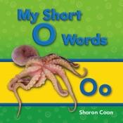 My Short O Words