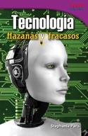 Tecnología: Hazañas y fracasos (Technology: Feats and Fail