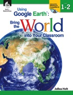 Using Google Earth™: Bring the World into Your Classroom: