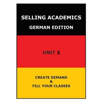 SELLING ACADEMICS - German Edition UNIT 2 /Increase Enroll