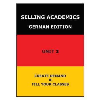 SELLING ACADEMICS - German Edition UNIT 3 /Increase Enroll