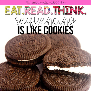 SEQUENCING is like a Cookie (Eat. Read. Think.)