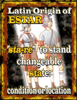 A~SPANISH~SER and ESTAR: VISUALIZING THE DIFFERENCE IN MEANING