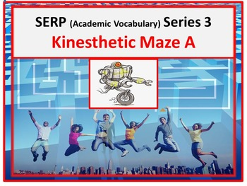 SERP Vocabulary (Series 3) Kinesthetic Maze