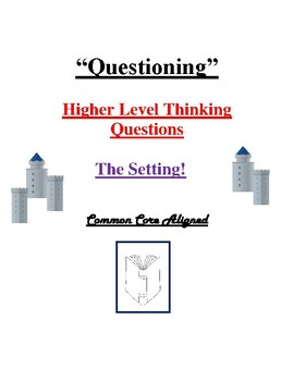 SETTING- Higher Level Thnking Quesions