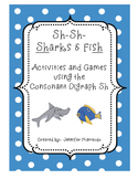 SH Consonant Digraph- Sharks & Fish Games and Activities