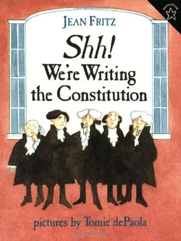 SHH! WE'RE WRITING THE CONSTITUTION * Jean Fritz