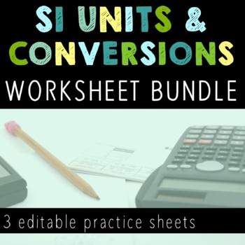 SI Units and Unit Conversions Worksheet Bundle