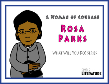 "SL - A Woman of Courage: Rosa Parks - ""What Will You Do?"" Series"