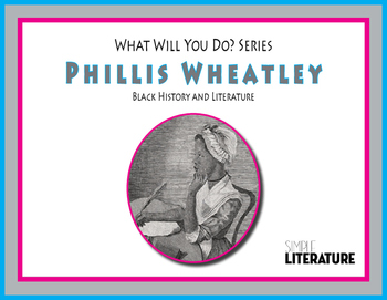 "SL - Phillis Wheatley - ""What Will You Do?"" Series - Black"