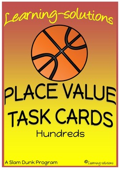 PLACE VALUE - TASK CARDS - Hundreds - 100 Task Cards DIFFE