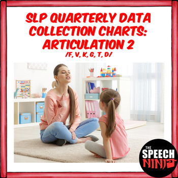 SLP Quarterly Data Collection Charts: Articulation 2 /F, V