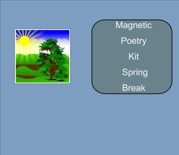 SMART Board: Magnetic Poetry: Writing: Spring Break: Engli