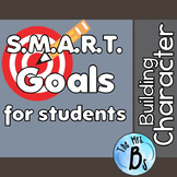 Building Character - S.M.A.R.T. Goals for Students