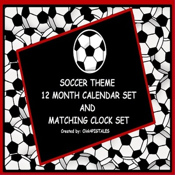 SOCCER CALENDAR and CLOCK NUMBERS to teach TIME and READ C