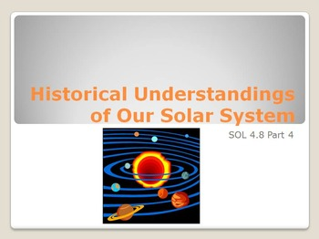 SOL 4.8: The Historical Understanding of Our Solar System