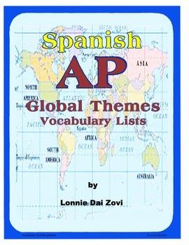 SPANISH AP GLOBAL THEMES VOCABULARY by Lonnie Dai Zovi