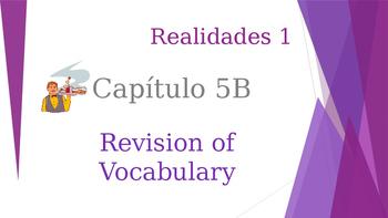 SPANISH - Realidades 1 Capítulo 5B Revision PPT