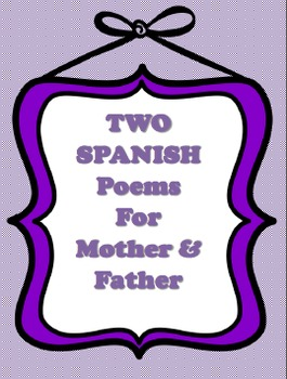 SPANISH Two Poems One For MOM & One for DAD With/Imagery O