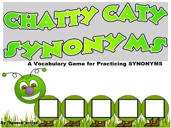 SPEECH THERAPY:  CHATTY CATY SYNONYMS