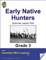 Early Native Hunters Writing and Grammar Lesson Gr. 3
