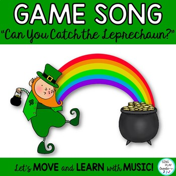 """St. Patrick's Day GAME SONG: """"Can You Catch the Leprechaun"""