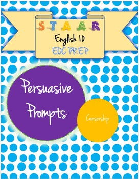 STAAR EOC English 10 Persuasive Essay Prompt - Censorship