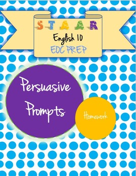 STAAR EOC English 10 Persuasive Essay Prompt - Homework
