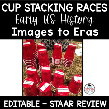 STAAR Review - Cup Stacking Races - Review the Eras of US History