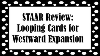 STAAR Review: Looping Cards for Westward Expansion