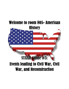 STAAR study guide #3: Events leading to Civil War, Civil W