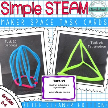 Maker Space Task Cards (Simple STEAM Pipe Cleaners)