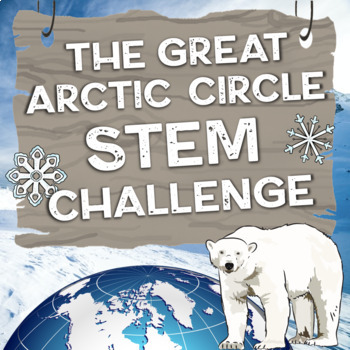 STEM Activities: Great Arctic Circle Challenge Pack