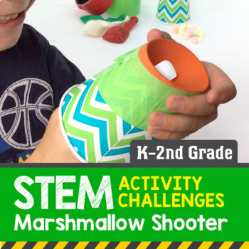 STEM Activity Challenge - Marshmallow Shooter K-2nd Grade
