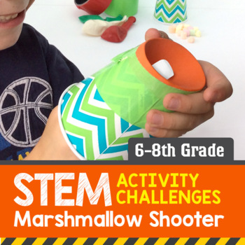 STEM Activity Challenge - Marshmallow Shooter (6th-8th Grade)