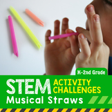 STEM Activity Challenge Musical Straws K-2nd grade