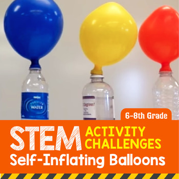 STEM Activity Challenge Self Inflating Balloons grade 6th-