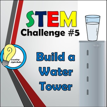 STEM Challenge #5 - Water Tower