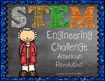 STEM Engineering Challenge American Revolution