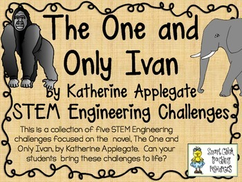 STEM Engineering Challenge Novel Pack ~ The One and Only I