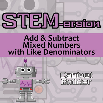 STEMersion -- Add & Subtract Mixed Numbers with Like Denom