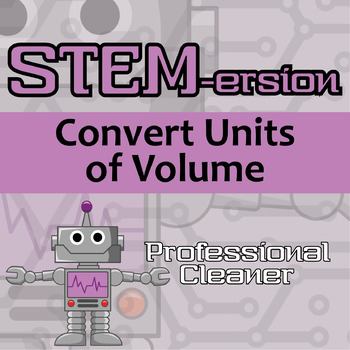 STEMersion -- Convert Units of Volume -- Professional Cleaner