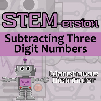 STEMersion -- Subtracting Three Digit Numbers -- Warehouse