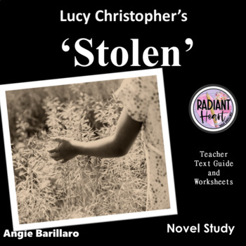 STOLEN by Lucy Christopher Teacher Text Guide and Worksheets
